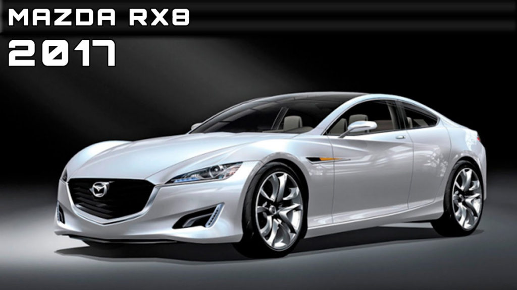 2017 Mazda RX8 Review Rendered Price Specs Release Date